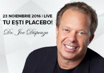 """Conferința """"Tu ești Placebo!"""" cu Dr. Joe Dispenza"""