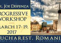 'Progressive Workshop', 17 -19 martie 2017 – Dr. Joe Dispenza